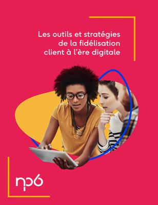 NP6_308x400_outils-et-stratégies-de-la-fidélisation-client